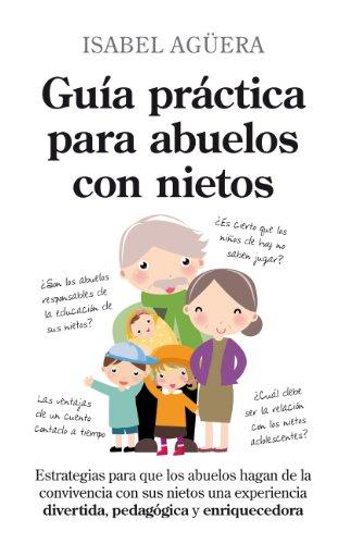 9788496947757: Guía práctica para abuelos con nietos: Estrategias para que los abuelos hagan de la convivencia con sus nietos una experiencia divertida, pedagógica y enriquecedora (Ensayos educativos)