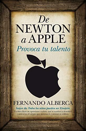 DE NEWTON A APPLE: provoca tu talento: Fernando Alberca
