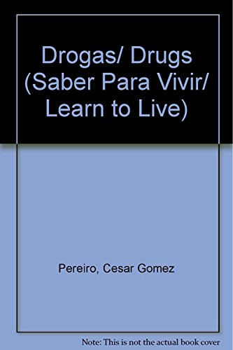 9788496950368: Drogas/ Drugs (Saber Para Vivir/ Learn to Live) (Spanish Edition)