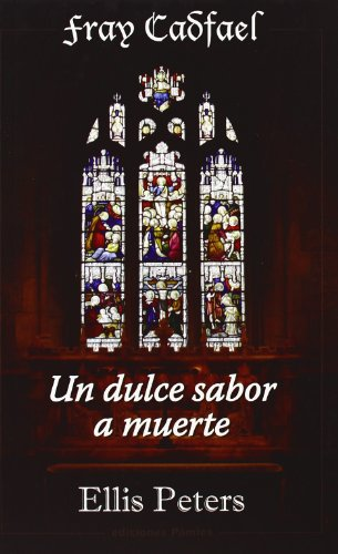 9788496952348: Un Dulce Sabor A Muerte (Fray Cadfael)