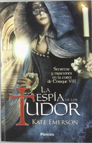 9788496952935: La espía de los Tudor (histórica)