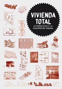 9788496954052: Vivienda Total: Alternativas a la Dispersión Urbana (Spanish Edition)