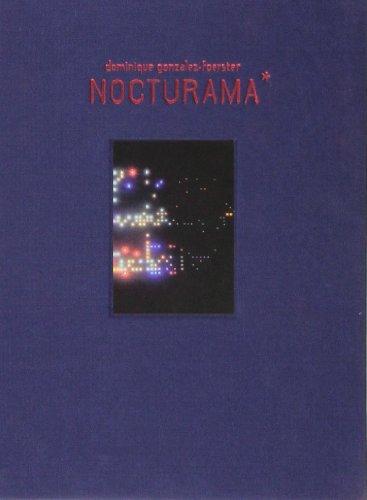 Nocturama: Dominique Gonzalez-Foerster (Hardback): Ina Bloom, Hans-Ulrich Obrist, Enrique ...