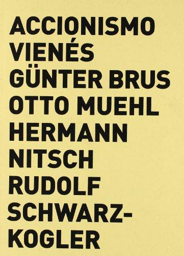 9788496954434: Accionismo Vienes: Günther Brus, Otto Muehl, Hermann Nitsch, Rudo lf Schwarzkogler