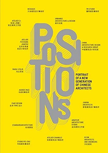 9788496954502: POSITIONS (ENG): Portrait of a New Generation of Chinese Architects (ACTAR)