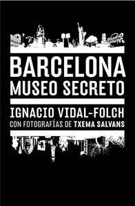 9788496954755: Barcelona. Museo secreto (ACTAR)