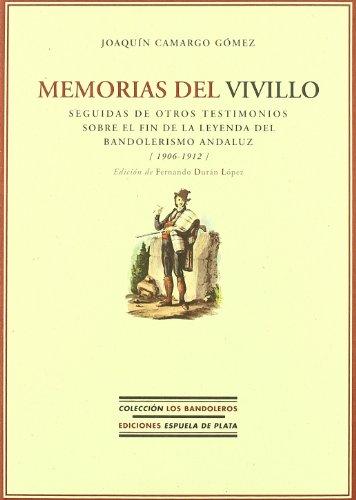 9788496956070: Memorias del Vivillo: seguidas de otros testimonios sobre el fin de la leyenda del bandolerismo andaluz (1906-1912)