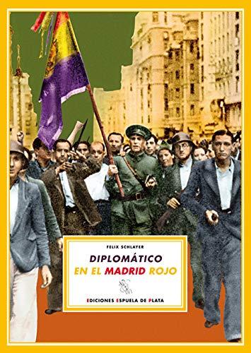 Diplomático en el Madrid rojo: Schlayer, Félix