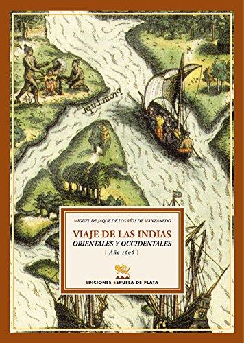 Viaje de las Indias orientales y occidentales (Año 1606) Edición, introducción y notas de Ramón Clavijo Provencio y José López Romero. - JAQUE DE LOS RÍOS DE MANZANEDO, Miguel de.-