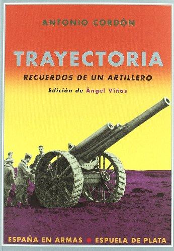 9788496956186: Trayectoria Recuerdos De Un Artil (España en Armas)
