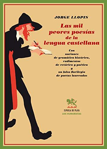 9788496956209: Mil Peores Poesias De La Lengua C (Los Humoristas)