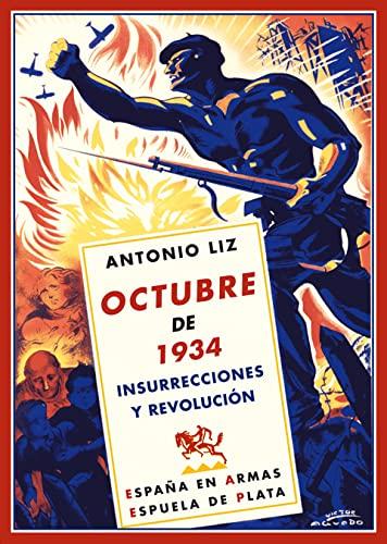 9788496956452: Octubre De 1934 (España en Armas)