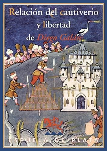 RELACION DEL CAUTIVERIO Y LIBERTAD DE DIEGO: GALAN, DIEGO