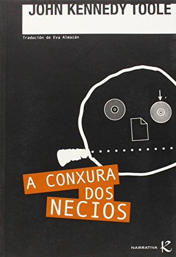 9788496957503: A conxura dos necios (Narrativa K) (Galician Edition)