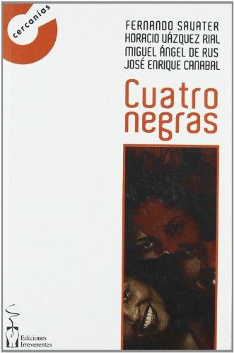 Cuatro Negras: Fernando Savater; Vázquez