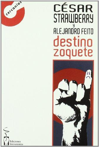 9788496959262: DESTINO ZOQUETE