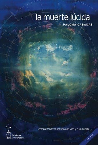 9788496959460: La muerte lúcida (Spanish Edition)