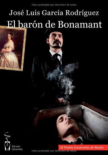 9788496959804: Baron de bonamant, el (Narrativa (irreverentes))