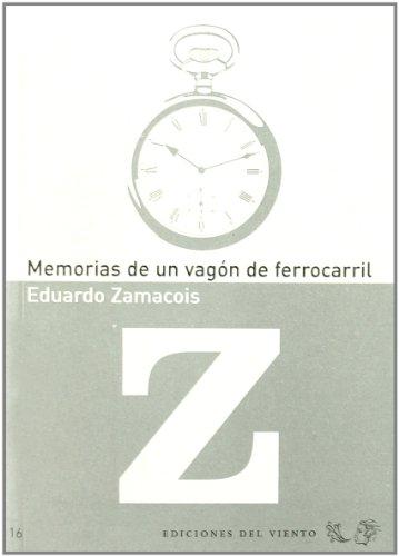 9788496964280: Memorias De Un Vagon De Ferrocarr (Viento del Oeste)