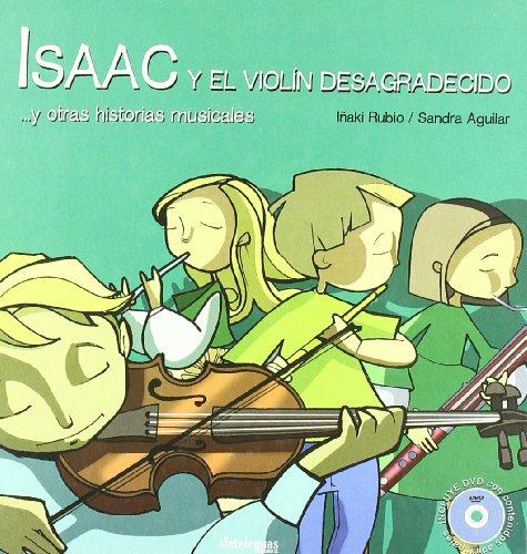 9788496965669: Isaac y el violin desagradecido y otras historias musicales 2008