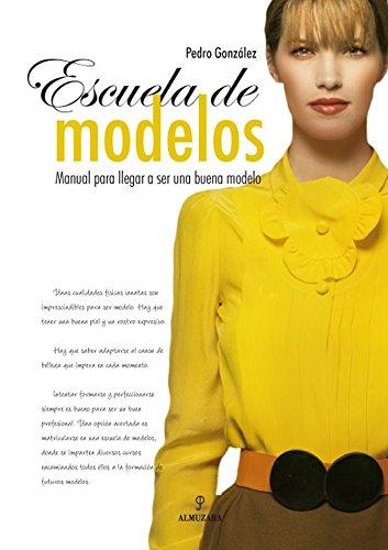 9788496968042: Escuela de modelos: Manual para llegar a ser modelo