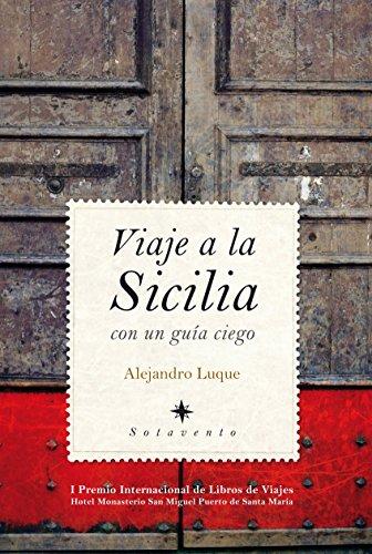 9788496968073: Viaje a la Sicilia Con Un Guia Ciego (Spanish Edition)