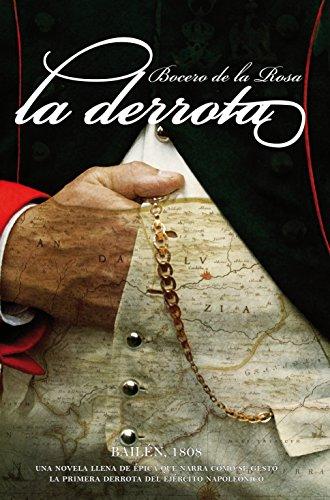 La derrota (Novela Historica) Bocero de la Rosa, Francisco José - Bocero de la Rosa, Francisco José