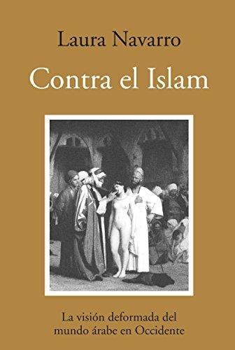 9788496968387: Contra el Islam: La visión deformada del mundo árabe en Occidente (Ensayo)
