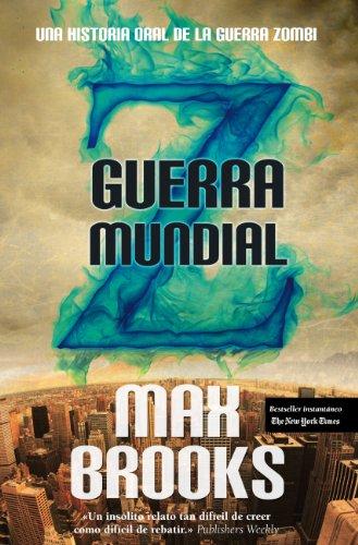 9788496968813: Guerra mundial Z / World War Z: Una historia oral de la guerra zombie / An Oral History of Zombie War (Spanish Edition)
