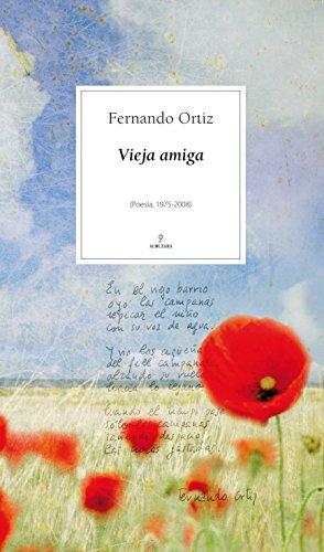 9788496968837: Vieja Amiga: Poesia, 1975-2008 (Spanish Edition)