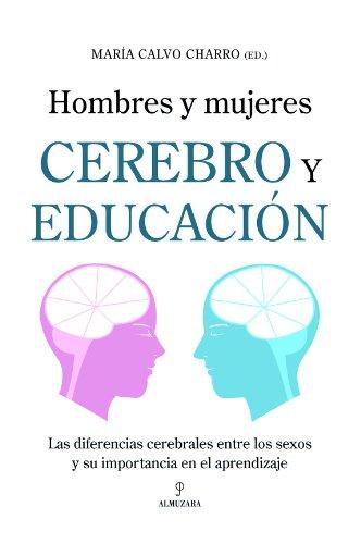 9788496968899: Hombres y mujeres. Cerebro y educacion/ Men and Women. Mind and Education: Las diferencias cerebrales entre los sexos y su importancia en el ... it's importance on Learning (Spanish Edition)