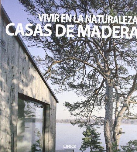 9788496969001: Casas de Madera : vivir en la naturaleza