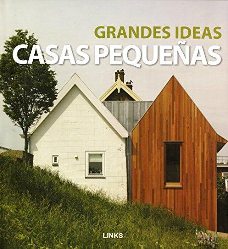 CASAS PEQUEÑAS, GRANDES IDEAS (Spanish Edition): Varios