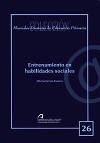 9788496971042: Entrenamiento en habilidades sociales (Manual docente de teleformación de Educación Primaria)