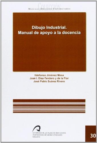 9788496971554: Dibujo Industrial. manual de apoyo a la docencia (Manual docente universitario. Área de Enseñanzas Técnicas)