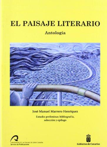 9788496971622: El paisaje literario. Antología: Estudio premiliar, bibliografía, selección y epílogo (Monografía)