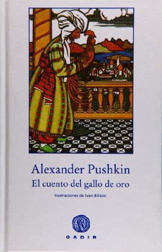 EL CUENTO DEL GALLO DE ORO: Alexander Pushkin (Autor),