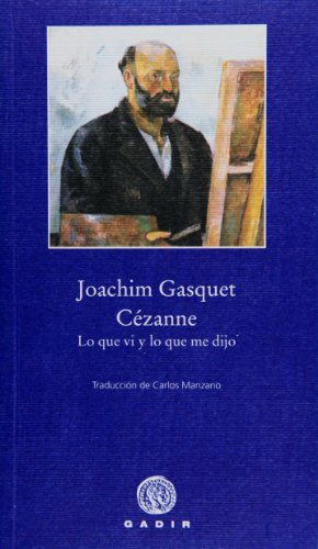 9788496974395: Cezanne, lo que vi y lo que me dijo (Spanish Edition)