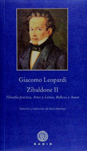 9788496974692: Zibaldone II: Filosofía práctica, Artes y Letras, Belleza y Amor (Pequeña Biblioteca Gadir)