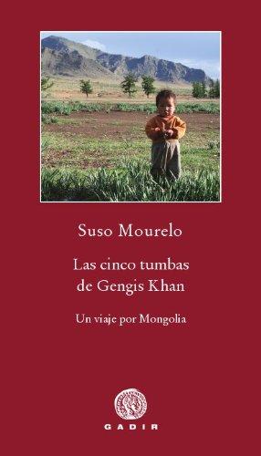 9788496974869: Las cinco tumbas de Gengis Khan (Spanish Edition)