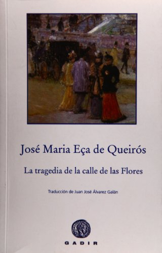 9788496974906: La tragedia de la calle de las Flores (Gadir Ficción)