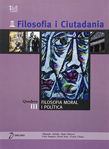 9788496976245: Filosofia i Ciutadania. III: Filosofia moral i política