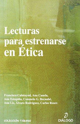 9788496976306: Lecturas Para Estrenarse En Etica (3ª Ed.) (Tabano Pensar Filosofia)