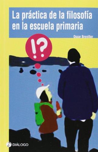 9788496976740: Practica de la filosofia en la escuela primaria, la (Tabano Pensar Filosofia) - 9788496976740