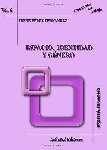 9788496980341: Espacio, Identidad y Genero: PUB0045272 (Volume 6) (Spanish Edition)