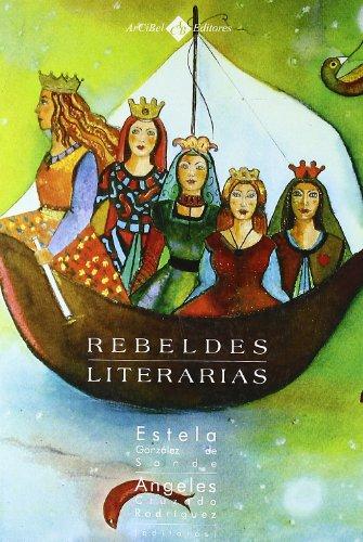 9788496980785: Rebeldes Literarias. (Col.Escritoras y Escrituras)