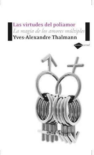 9788496981157: Las virtudes del poliamor: La magia de los amores múltiples (Plataforma actual) (Spanish Edition)