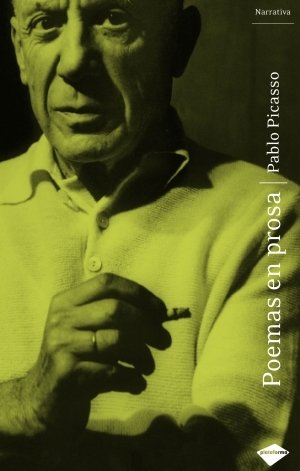Poemas en prosa (Plataforma narrativa) (Spanish Edition) (8496981282) by Pablo Picasso