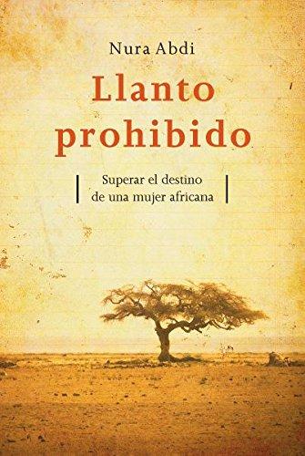 9788496981300: Llanto prohibido: Superar el destino de una mujer africana (Plataforma testimonio) (Spanish Edition)