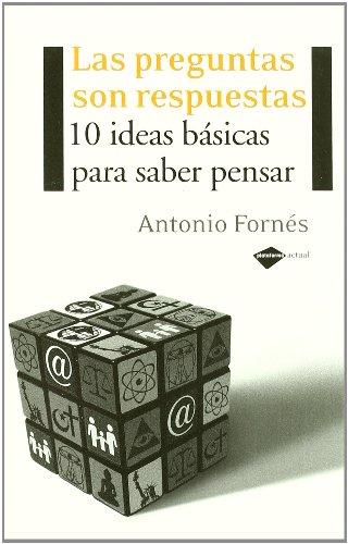 9788496981355: Las preguntas son respuestas / The questions are answers: 10 Ideas basicas para saber pensar / 10 Basic Ideas for Knowing How to Think